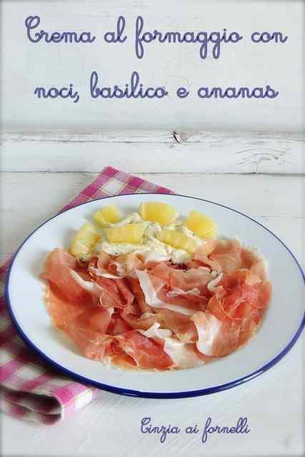 Ricetta: Crema al formaggio con basilico, noci, ananas e crudo di Parma