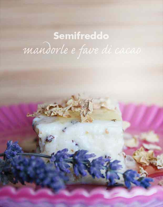 Ricetta: Semifreddo mandorle e fave di cacao
