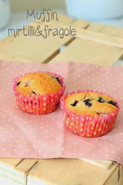 Ricetta: Muffin mirtilli e fragole