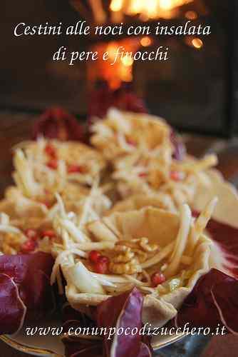 Ricetta: Cestini alle noci e insalata di pere e finocchi