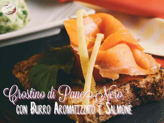 Ricetta: Crostino di Pane Nero con Burro Aromatizzato e Salmone