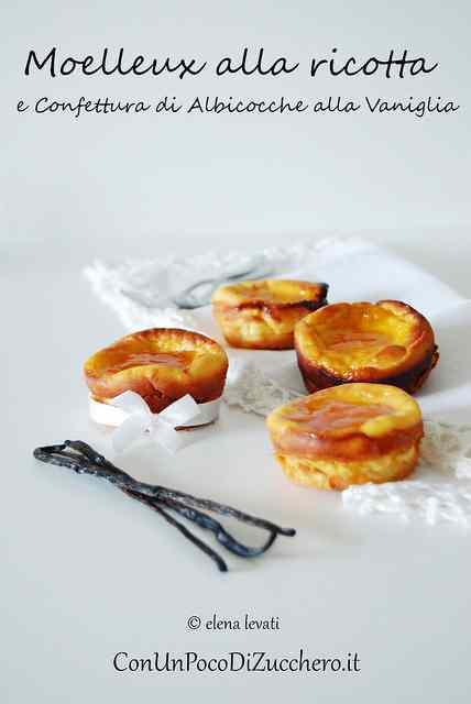 Ricetta: Moelleux alla ricotta e confettura di albicocche alla vaniglia