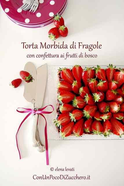 Ricetta: Torta morbida di fragole con confettura di frutti di bosco