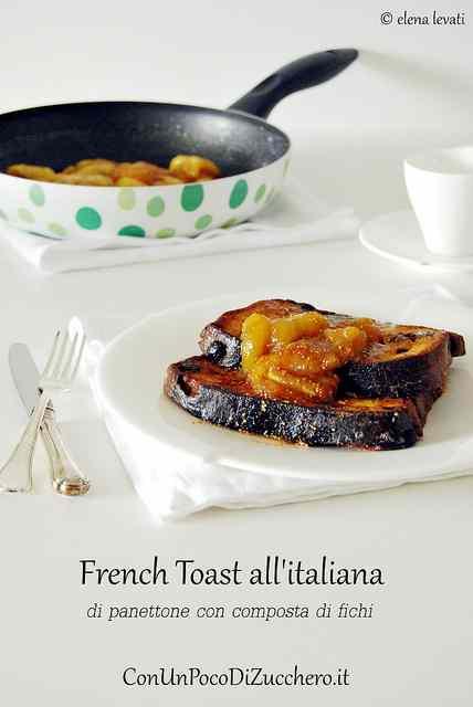 Ricetta: French Toast all'italiana: di panettone con composta di fichi.