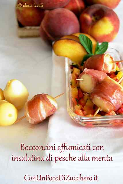 Bocconcini affumicati con crudo di Parma e pesche alla menta