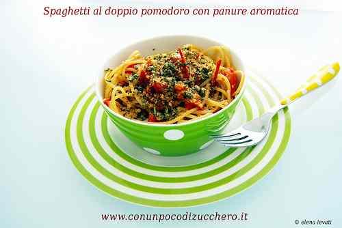 Ricetta: Spaghetti al doppio pomodoro con panure aromatica