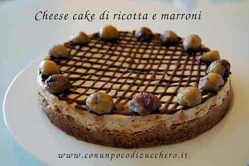 Ricetta: Cheesecake di ricotta e marroni