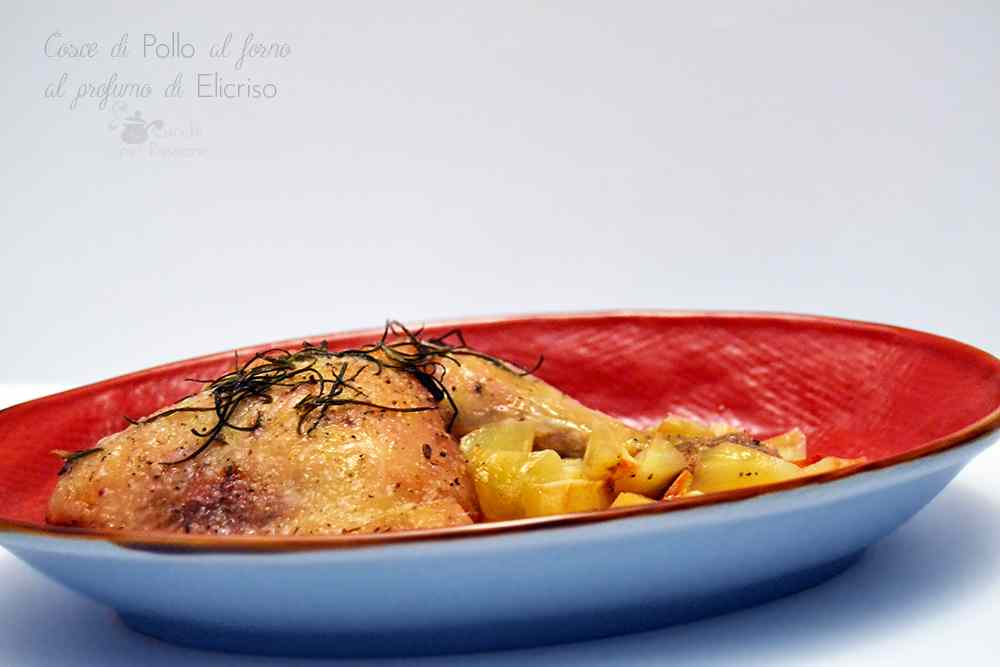 Ricetta: Cosce di pollo con Patate al forno al profumo di Elicriso