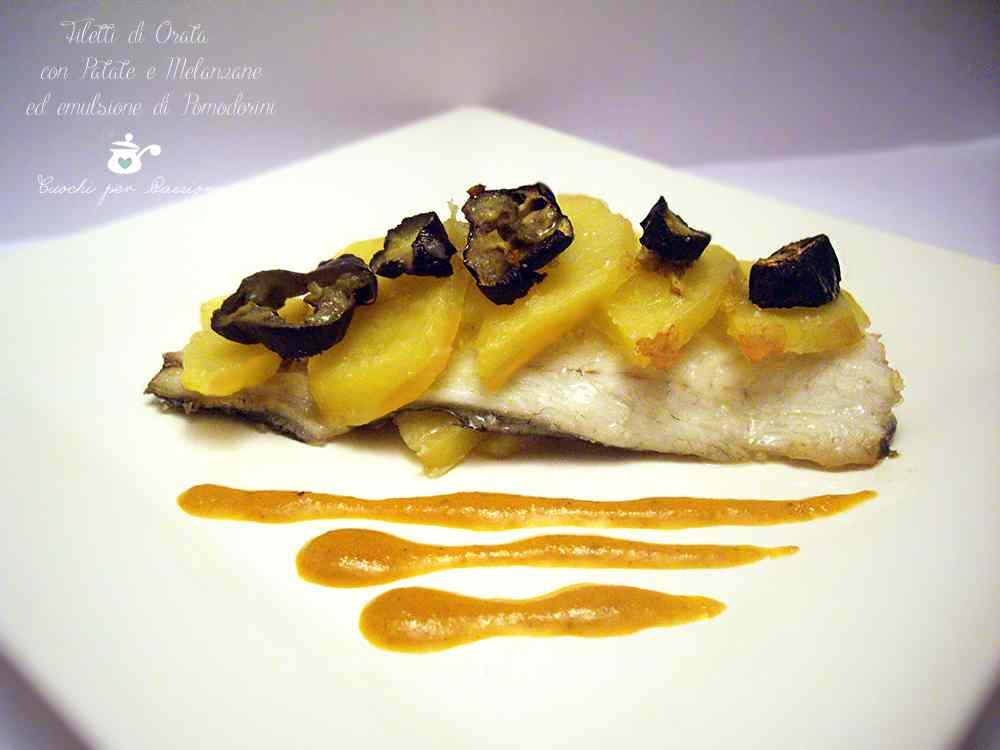 Ricetta: Filetti di Orata con Patate, Melanzane e salsa di Pomodorini