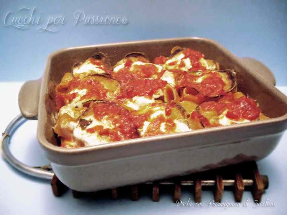 Ricetta: Pasta con Parmigiana di Zucchine
