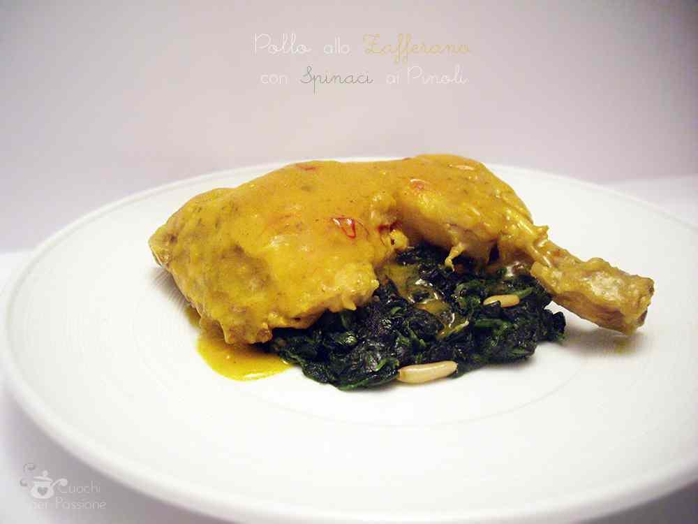 Ricetta: Pollo allo Zafferano con Spinaci ai Pinoli
