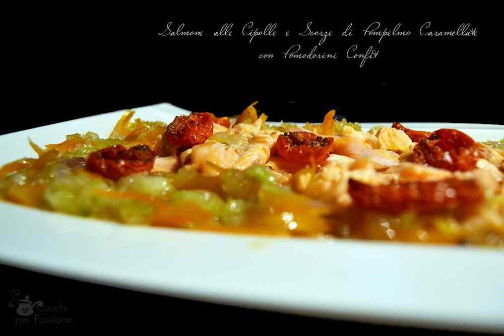 Ricetta: Salmone alle Cipolle e Scorze di Pompelmo caramellate con Pomodorini confit