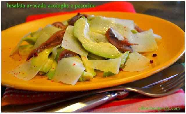 Ricetta: Insalata avocado acciughe e pecorino