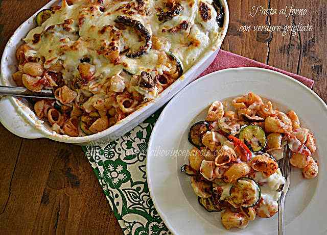 Ricetta: Pasta al forno con verdure grigliate - baked pasta with grilled vegetables