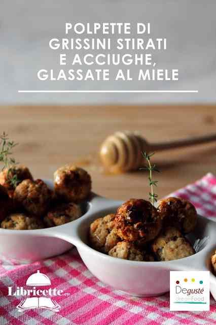 Polpette di grissini stirati e acciughe, glassate al miele di flora alpina  - dal mare alla montagna