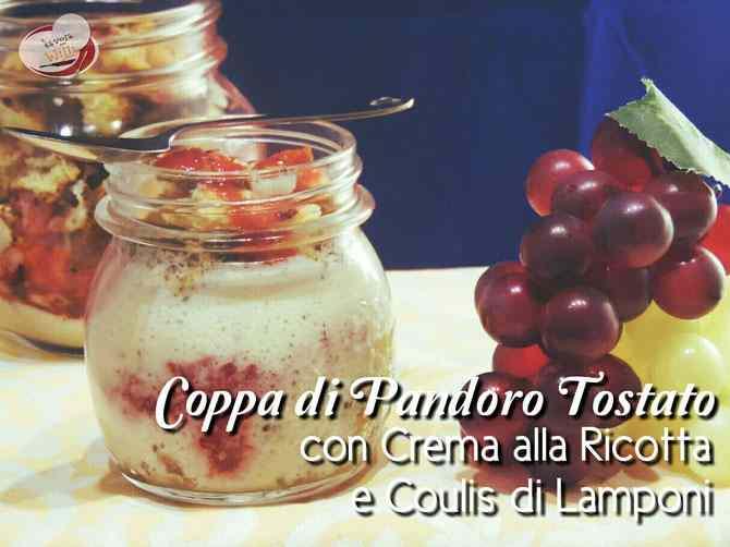 Ricetta: Coppa di Pandoro Tostato con Crema alla Ricotta e Coulis di Lamponi